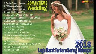 ROMANTIS WEDDING SONG 2018 - Lagu Barat Paling Sering Di Dengar UPDATE 2018