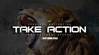 Take Action - Motivational Speech That May Change Your Life