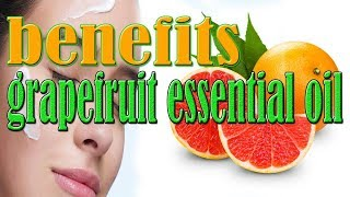 benefits of  grapefruit  essential  oil  🍏