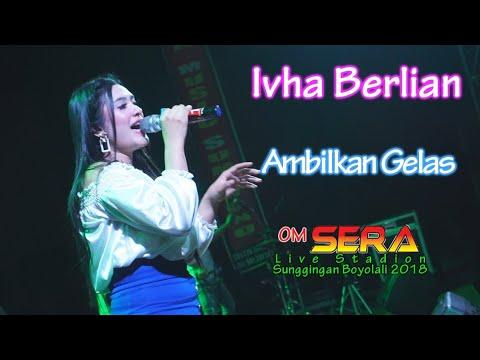 Ivha Berlian - Ambilkan Gelas - OM. SERA live Boyolali 2018