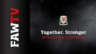 The Wales National Football Team - Together we are Stronger