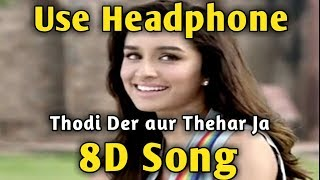 Thodi Der 🎧 8D song 🎧 Half Girlfriend | Music Live-India