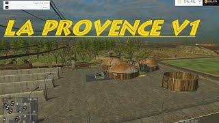 Farming Simulator 15 | Présentation de mod | La Provence V1