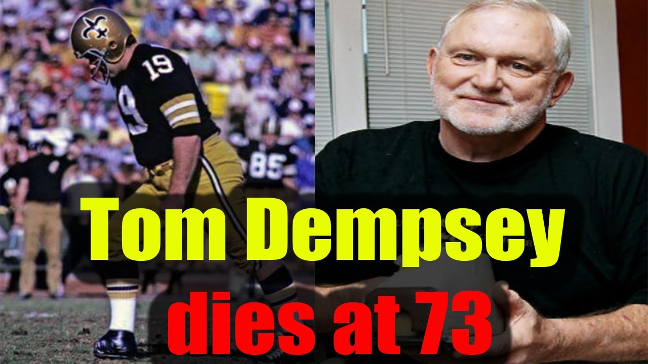 Former Eagles kicker Tom Dempsey dies at the age of 73