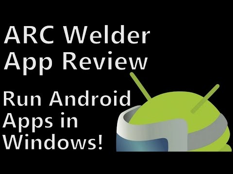 Chrome App Tutorial: ARC Welder  Running Android Apps on Windows PCs