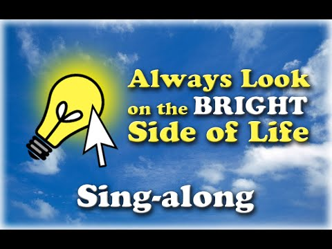 Bright Idea Sings: Always Look on the Bright Side of Life (Life of Brian)
