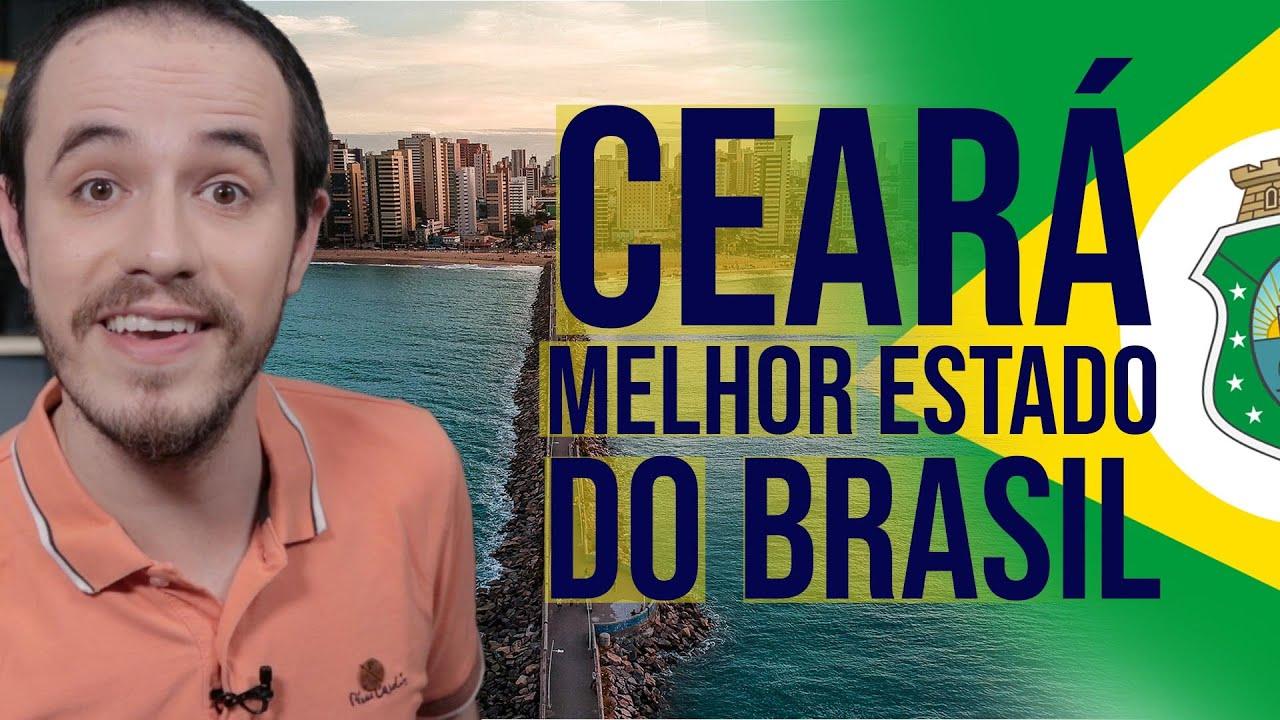 Por que o CEARÁ é o MELHOR ESTADO do Brasil?