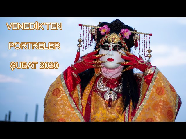 Venedik - Bölüm 3: Portreler, Maskeler - 2020 / Portraits from Venice - 2020
