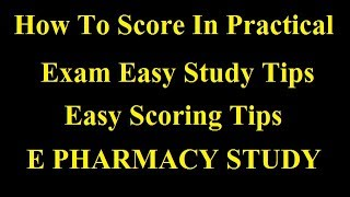 How To Score In Practical Exam | How To Study Practicals| How To Score In Pharmacy |E pharmacy study