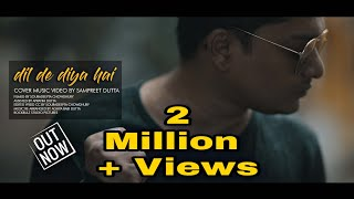 Dil De Diya Hai Cover by Sampreet Dutta Heart Touching Sad Song hindi song masti