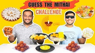 GUESS THE SWEETS / MITHAI EATING CHALLENGE | Diwali Sweets Eating Competition | Food Challenge