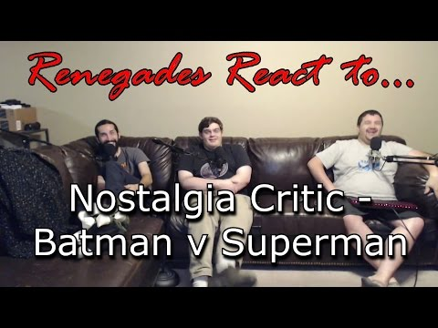 Renegades React to... Nostalgia Critic - Batman v. Superman