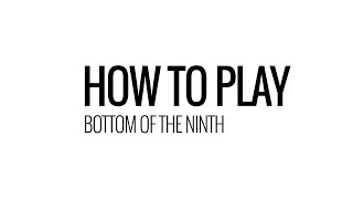 How To Play: Bottom of the Ninth