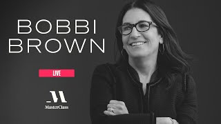 MasterClass Live with Bobbi Brown | MasterClass