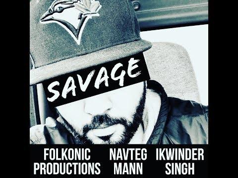 Savage (Full Song Navteg Mann   Ikwinder Singh   Latest Punjabi Song 2018
