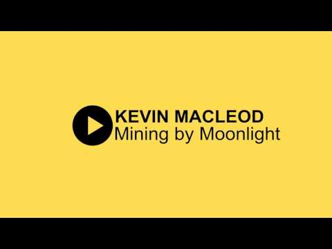 Mining by Moonlight by Kevin MacLeod