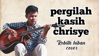 Download PERGILAH KASIH COVER Chrisye Robith hiban