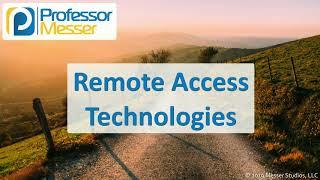 Remote Access Technologies - CompTIA A+ 220-1002 - 4.9