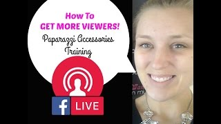 How to get more viewers for your Live Paparazzi Accessories Videos!