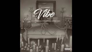 2 Chainz It S A Vibe Ft Trey Songz Jhene Aiko Ty Dolla Ign Clean Version