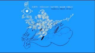 björk: solstice (current value remix)