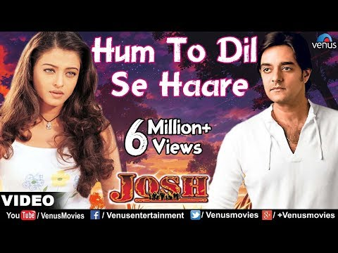 Hum To Dil Se Haare Full Video Song | Josh | Shahrukh Khan, Aishwarya Rai, Chandrachur Singh