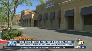 Neighbors are fighting for a grocery store in Chula Vista