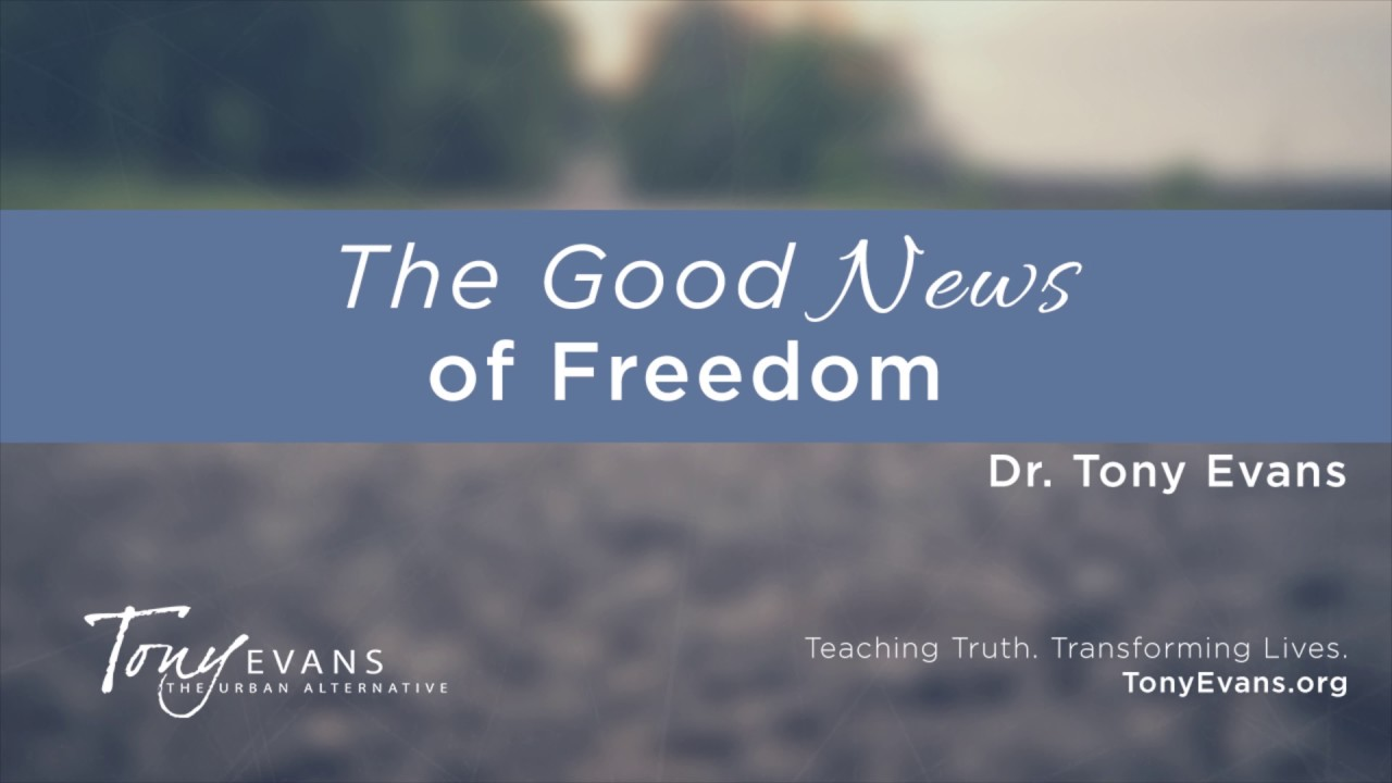 The Good News of Freedom | Sermon by Tony Evans
