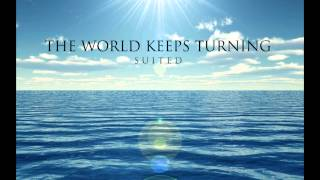 Suited - The World Keeps Turning (Erykah Badu - On On (Remix)