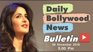 Latest Hindi Entertainment News From Bollywood | Katrina Kaif | 8 November 2018 | 5:00 PM