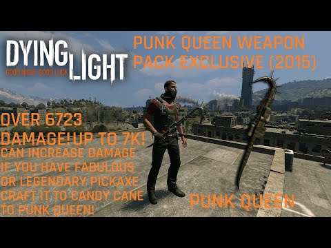 Dying Light Punk Queen Weapon Pack Exclusive (2015) with Survivor Outfit Over 6723 Damage Up to 7k |