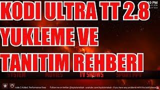 KODI ULTRA TT 2.8 GUNCEL YUKLEME VE TANITIM REHBERI!