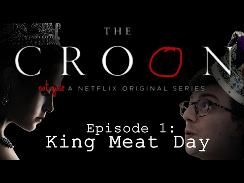 THE CROON Ep. 1: King Meat Day — A musical comedy backing track for Netflix's THE CROWN