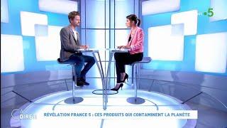 Révélation France 5 : ces produits qui contaminent la planète #cadire 05.06.2019