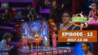 Hiru Super Hero | Episode 12 | 2017-12-16