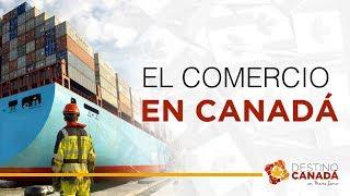 EL COMERCIO EN CANADÁ