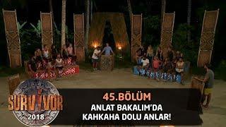 Anlat Bakalım oyununda eğlence dolu anlar! | 45.Bölüm | Survivor 2018