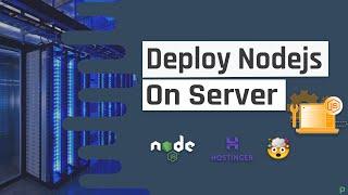 Deploying Nodejs Application to Server [Full Guide]