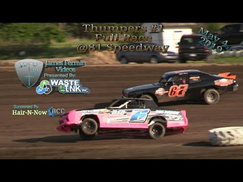 Thumpers #1, Full Race, 81 Speedway, 05/04/19