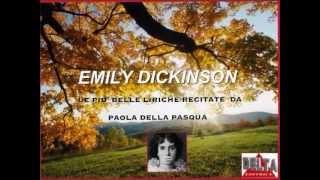 EMILY DICKINSON - Le più belle liriche recitate da Paola de Pasqua (poesia n.162)