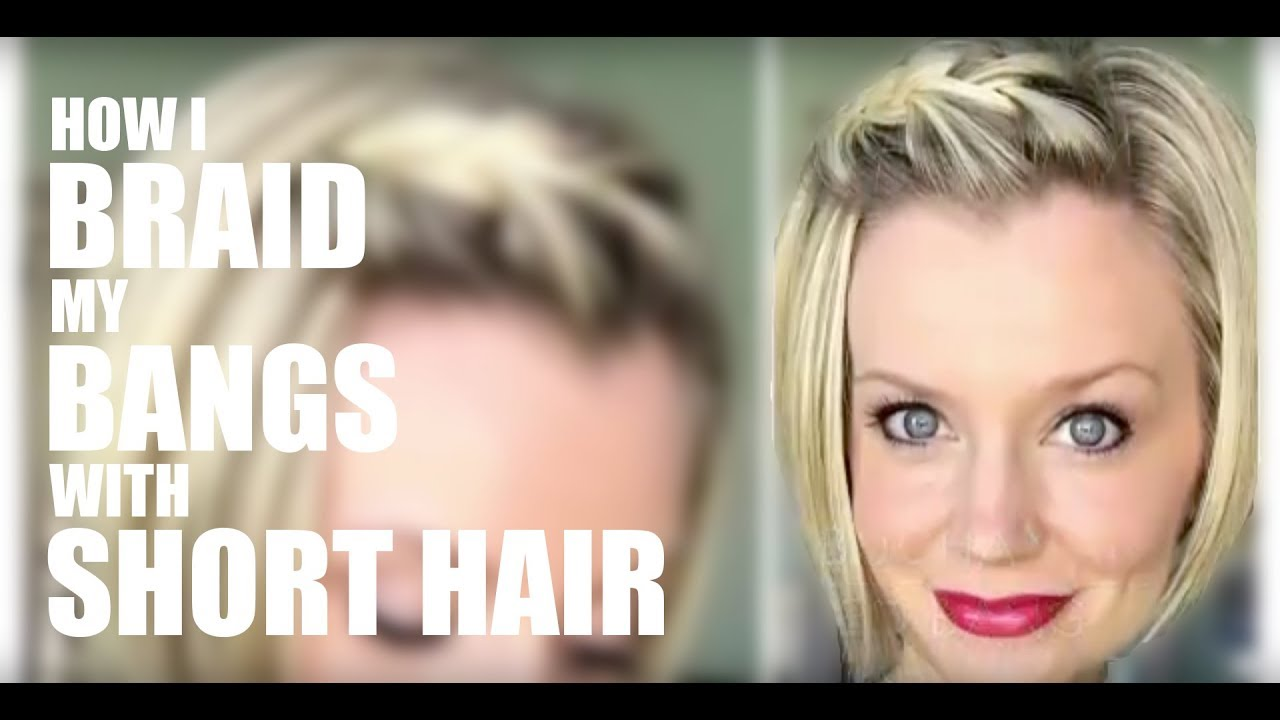 How I Braid My Bangs With Short Hair