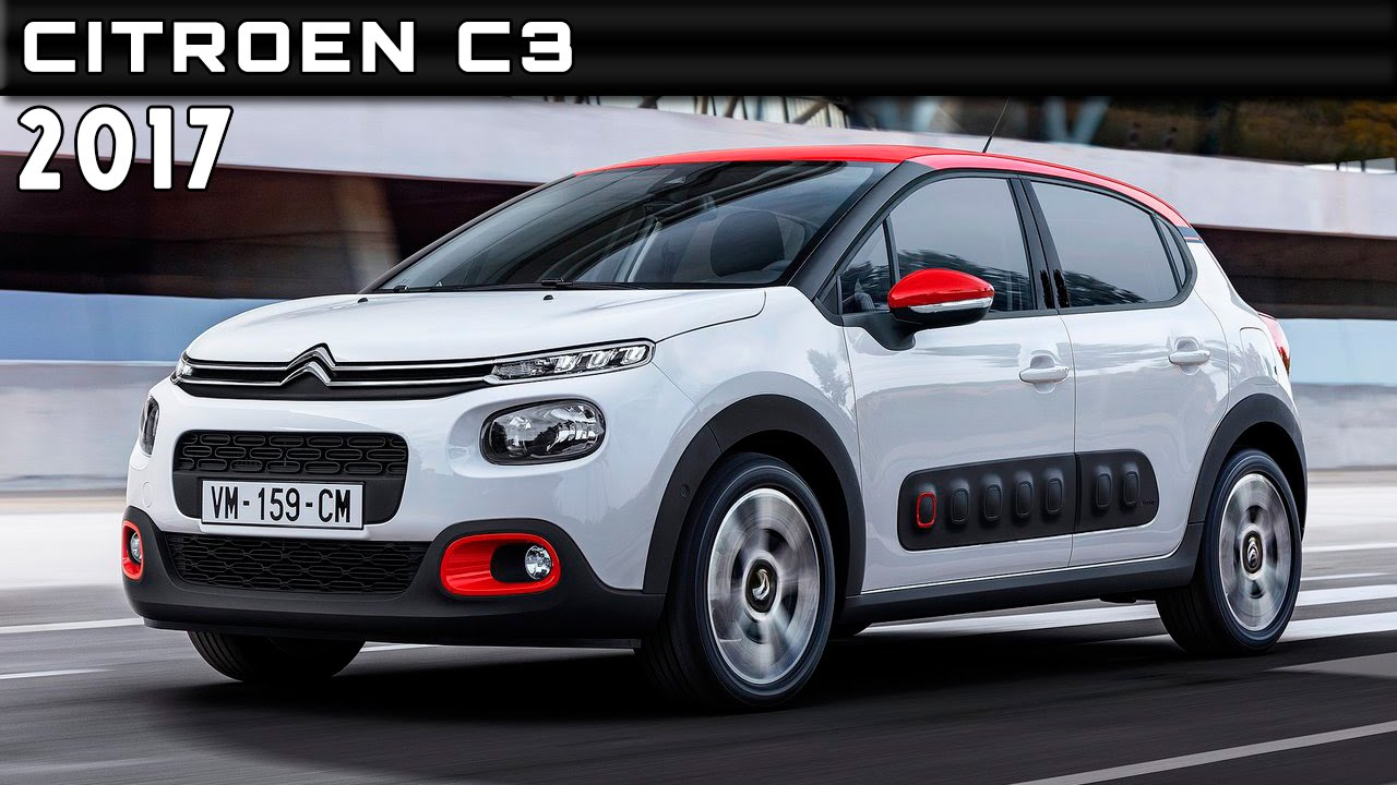 2017 citroen c3 review rendered price specs release date youtube. Black Bedroom Furniture Sets. Home Design Ideas