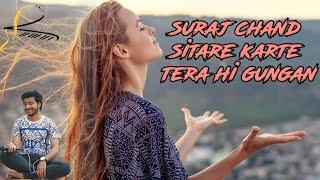 Suraj chand sitare karte tera hi gungaan || Prayer song ||