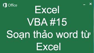 Hướng dẫn soạn thảo văn bản word từ excel - Học VBA trong Excel 5