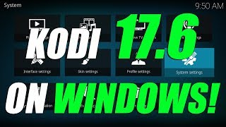 How To Install NEWEST Kodi 17.6 On Windows November 2017! NEW KODI 17.6 UPDATE