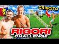 ⚽ RIGORI CHALLENGE vs CRISCITO!!!🔥