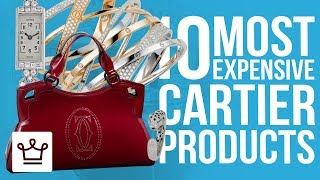 Top 10 Most Expensive Cartier Products
