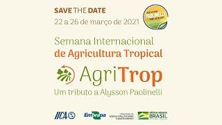 Semana Internacional de Agricultura Tropical - Sessão 1