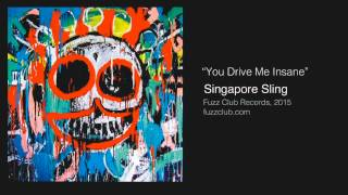 Singapore Sling - You Drive Me Insane - The Reverb Conspiracy Volume III