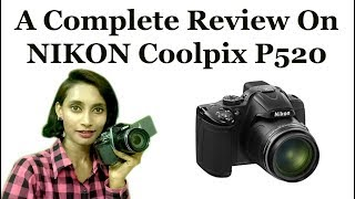 Nikon Coolpix P520 Camera Review SahiJeeth
